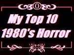 my top 10 1980s horror