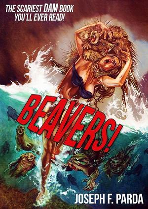 Beavers! - Joseph F Parda - websize