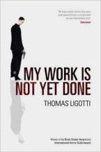 thomas ligotti - my work is not yet done