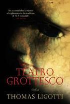 thomas ligotti - teatro grottesco